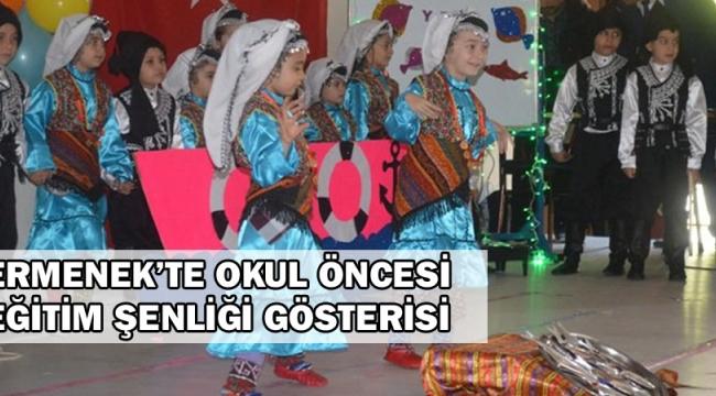 ERMENEK'TE OKUL ÖNCESİ EĞİTİM ŞENLİĞİ GÖSTERİSİ