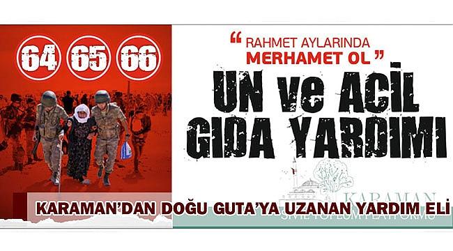 KARAMAN'DAN DOĞU GUTA'YA UZANAN YARDIM ELİ