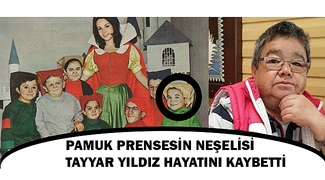 PAMUK PRENSES'İN NEŞELİSİ TAYYAR YILDIZ HAYATINI KAYBETTİ