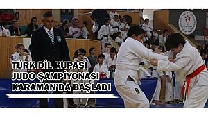 TÜRK DİL KUPASI JUDO ŞAMPİYONASI KARAMAN'DA BAŞLADI