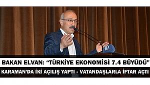 """BAKAN ELVAN: """"TÜRKİYE EKONOMİSİ 7.4 BÜYÜDÜ"""""""