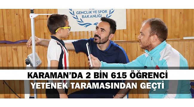 KARAMAN'DA 2 BİN 615 ÖĞRENCİ YETENEK TARAMASINDAN GEÇTİ