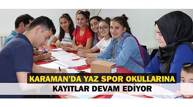 KARAMAN'DA YAZ SPOR OKULLARINA KAYITLAR DEVAM EDİYOR