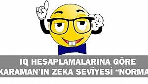 """IQ HESAPLAMALARINA GÖRE KARAMAN'IN ZEKA SEVİYESİ """"NORMAL"""""""