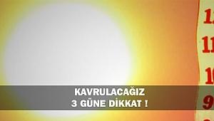 KAVRULACAĞIZ, 3 GÜNE DİKKAT !