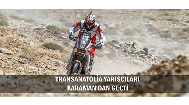 TRANSANATOLİA YARIŞÇILARI KARAMAN'DAN GEÇTİ