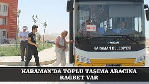 KARAMAN'DA TOPLU TAŞIMA ARACI KULLANAN SAYISI ARTTI