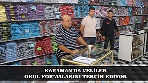 KARAMAN'DA VELİLER OKUL FORMALARINI TERCİH EDİYOR