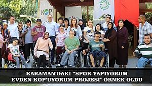 """KARAMAN'DAKİ """"SPOR YAPIYORUM EVDEN KOP'UYORUM PROJESİ"""