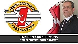 """TGF'DEN YEREL BASINA """"CAN SUYU"""" ÖNERİLERİ"""