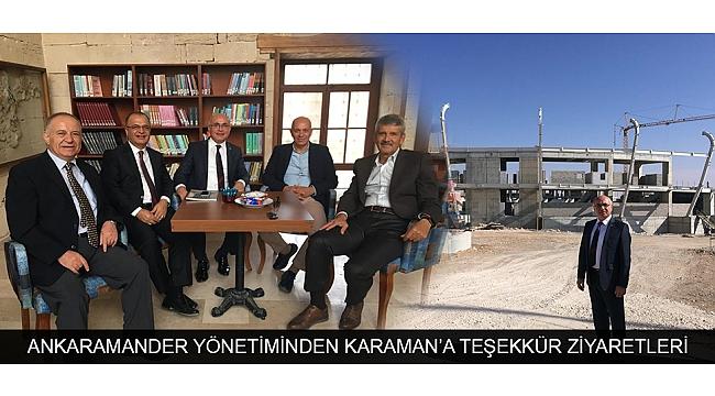 ANKARAMANDER YÖNETİMİNDEN KARAMAN'A TEŞEKKÜR ZİYARETLERİ