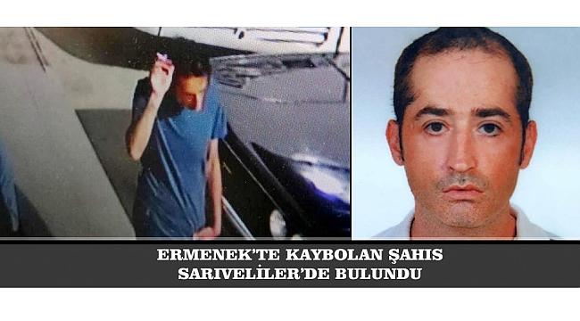 ERMENEK'TE KAYBOLAN ŞAHIS SARIVELİLER'DE BULUNDU