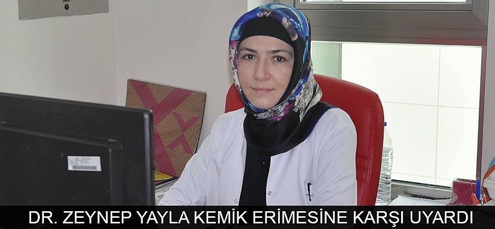 FİZİK TEDAVİ UZMANI DR. ZEYNEP YAYLA KEMİK ERİMESİNE KARŞI UYARDI