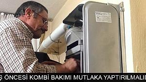 KADİR EMER: ''KIŞ ÖNCESİ KOMBİ BAKIMI MUTLAKA YAPTIRILMALIDIR''