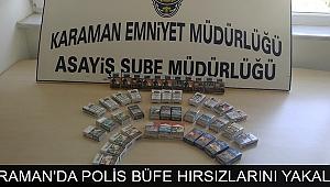 KARAMAN'DA POLİS BÜFE HIRSIZLARINI YAKALADI