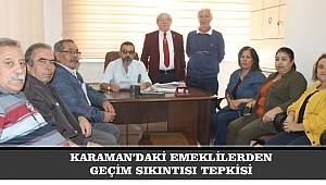 KARAMAN'DAKİ EMEKLİLERDEN GEÇİM SIKINTISI TEPKİSİ