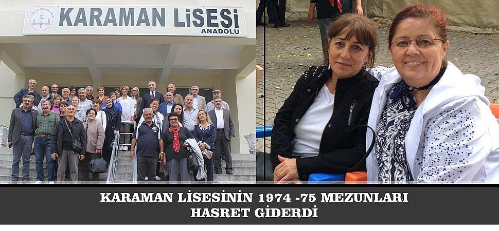 KARAMAN LİSESİNİN 1974 -75 MEZUNLARI HASRET GİDERDİ