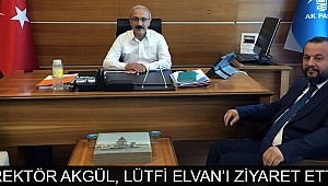 REKTÖR AKGÜL, LÜTFİ ELVAN'I ZİYARET ETTİ