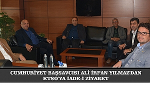 CUMHURİYET BAŞSAVCISI ALİ İRFAN YILMAZ'DAN KTSO'YA İADE-İ ZİYARET