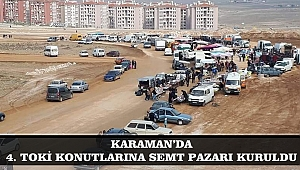 KARAMAN'DA 4. TOKİ KONUTLARINA SEMT PAZARI KURULDU