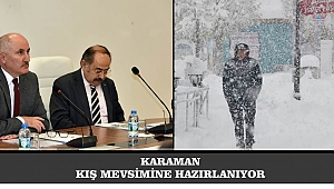 KARAMAN KIŞ MEVSİMİNE HAZIRLANIYOR