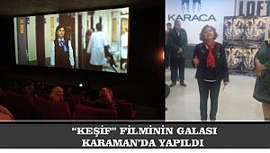 """KEŞİF"" FİLMİNİN GALASI KARAMAN'DA YAPILDI"