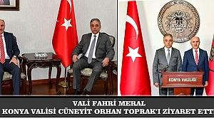 VALİ FAHRİ MERAL KONYA VALİSİ CÜNEYİT ORHAN TOPRAK'I ZİYARET ETTİ