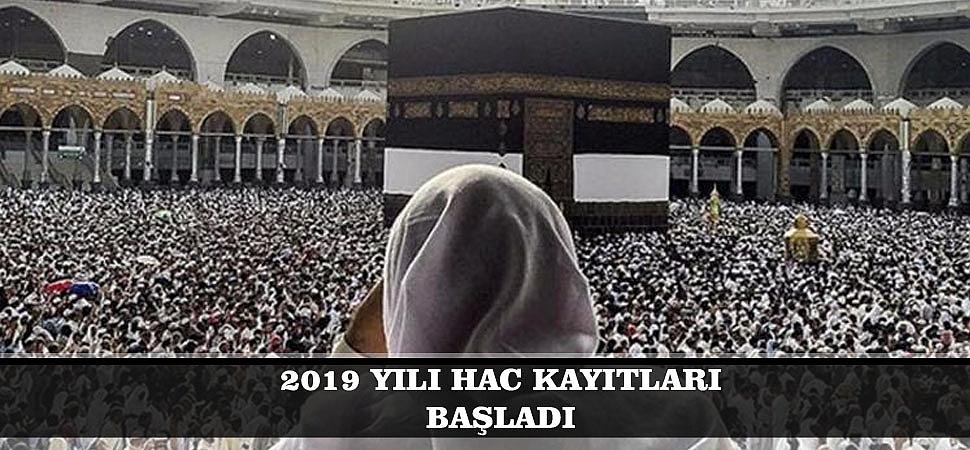 2019 YILI HAC KAYITLARI BAŞLADI
