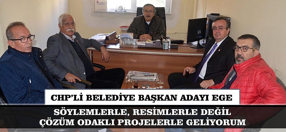 CHP'Lİ BAŞKAN ADAY EGE: