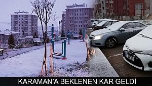 KARAMAN'A BEKLENEN KAR GELDİ