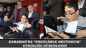 """KARAMAN'DA """"ENGELİMLE OKUYORUM"""" ETKİNLİĞİ DÜZENLENDİ"""