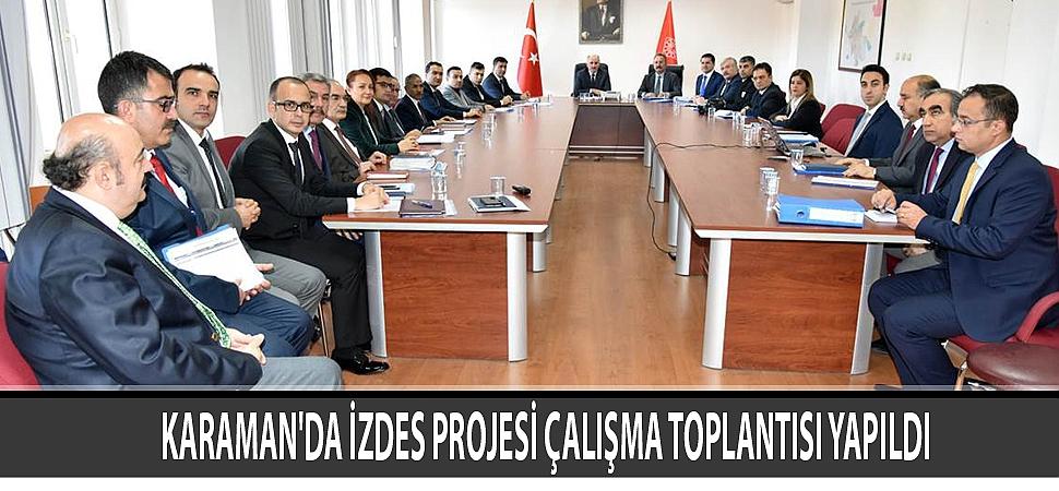 KARAMAN'DA İZDES PROJESİ ÇALIŞMA TOPLANTISI YAPILDI