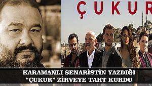 """KARAMANLI SENARİSTİN YAZDIĞI """"ÇUKUR"""" ZİRVEYE TAHT KURDU"""