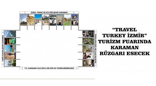 """""""TRAVEL TURKEY İZMİR"""" TURİZM FUARINDA KARAMAN RÜZGARI ESECEK"""