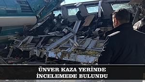 ÜNVER KAZA YERİNDE İNCELEMEDE BULUNDU