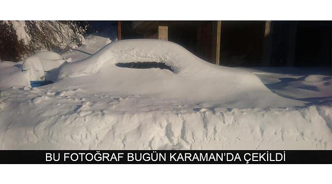 BU FOTOĞRAF BUGÜN KARAMAN'DA ÇEKİLDİ