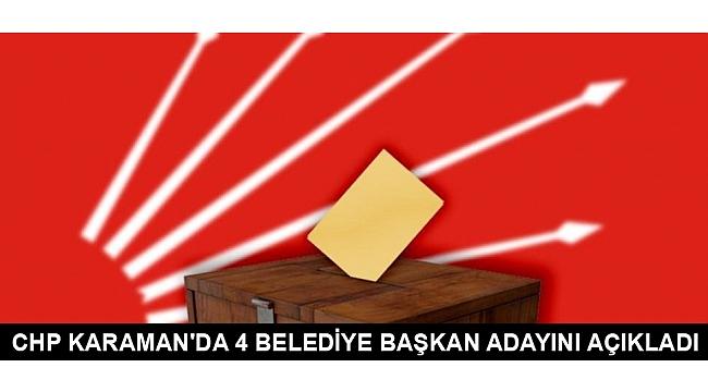 CHP KARAMAN'DA 4 BELEDİYE BAŞKAN ADAYINI AÇIKLADI
