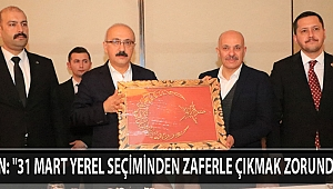 """ELVAN: """"31 MART YEREL SEÇİMİNDEN ZAFERLE ÇIKMAK ZORUNDAYIZ"""""""