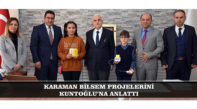 KARAMAN BİLSEM PROJELERİNİ KUNTOĞLU'NA ANLATTI