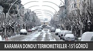 KARAMAN DONDU! TERMOMETRELER -15'İ GÖRDÜ