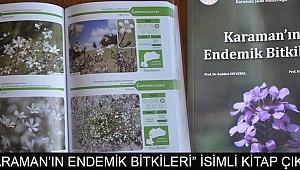 """""""KARAMAN'IN ENDEMİK BİTKİLERİ"""" İSİMLİ KİTAP ÇIKTI"""