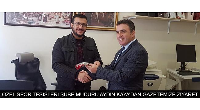ÖZEL SPOR TESİSLERİ ŞUBE MÜDÜRÜ AYDIN KAYA'DAN GAZETEMİZE ZİYARET