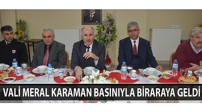 VALİ MERAL KARAMAN BASINIYLA BİRARAYA GELDİ