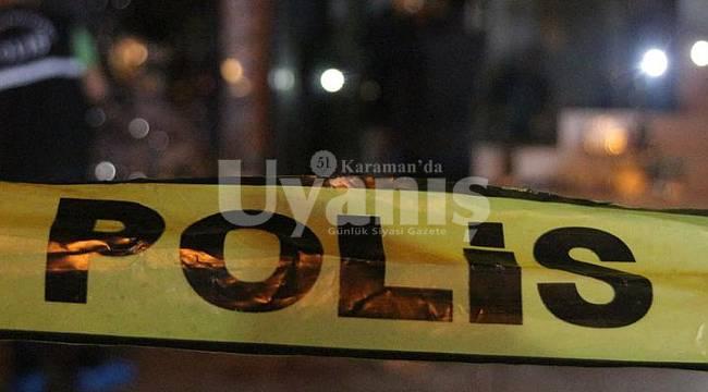 Karaman'da silahlı kavga 1 yaralı