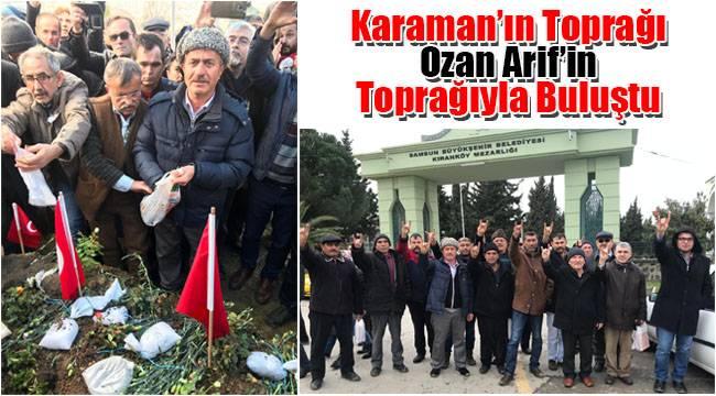 Karaman'ın toprağı Ozan Arif'in toprağıyla buluştu