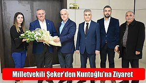 Milletvekili Şeker'den Kuntoğlu'na Ziyaret