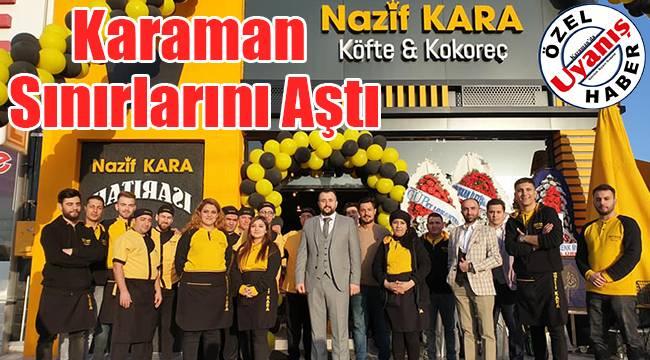 Nazif Kara Köfte&Kokoreç Karaman sınırlarını aştı