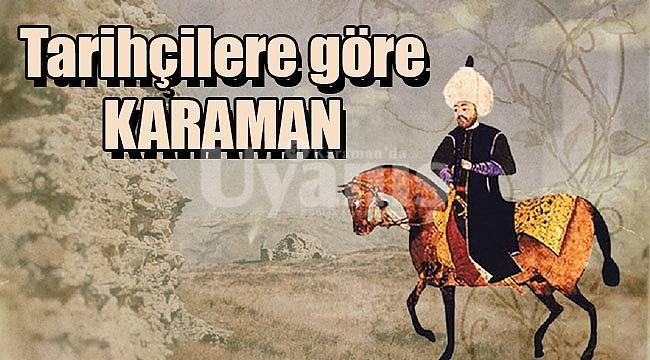 Tarihçilere göre Karaman