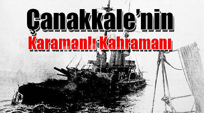 Çanakkale'nin Karamanlı kahramanı