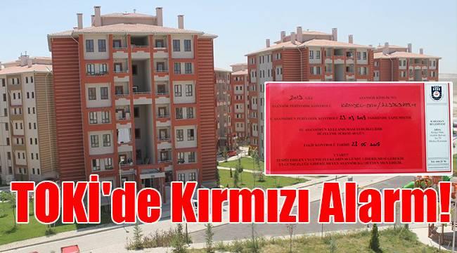 TOKİ'de Kırmızı Alarm!